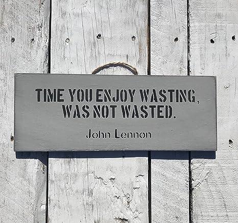 Amazoncom Time You Enjoy Wasting John Lennon Beatles Inspirational