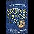 Six Tudor Queens: Katherine of Aragon, The True Queen: Six Tudor Queens 1