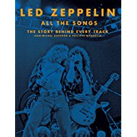 Led Zeppelin All the Songs: The Story Behind Every Track (English Edition)
