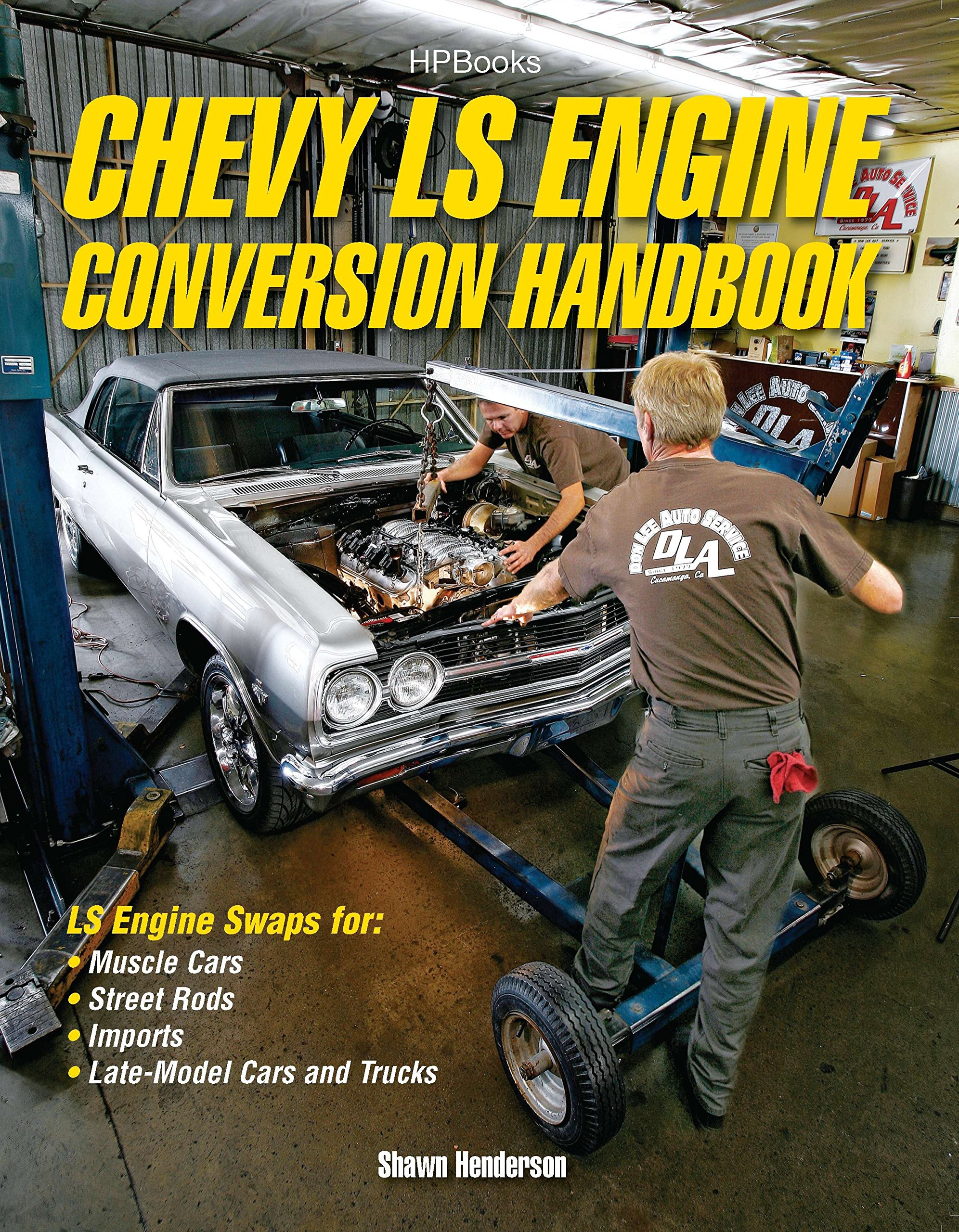 Chevy LS Engine Conversion Handbook: LS Engine Swaps for Muscle Cars ...