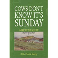 Cows Don't Know It's Sunday: Agricultural Life in St. John's