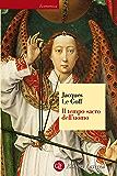 Il tempo sacro dell'uomo: La 'Legenda aurea' di Iacopo da Varazze (Economica Laterza)