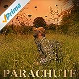 Parachute [Explicit]