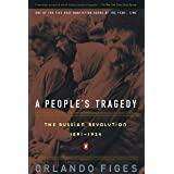 A People's Tragedy: The Russian Revolution: 1891-1924