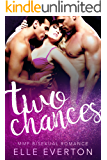 Two Chances: MMF Romance