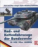Radfahrzeuge und Kettenfahrzeuge der Bundeswehr in den 90er Jahren