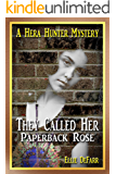 They Called Her Paperback Rose (A Hera Hunter Mystery Book 3)