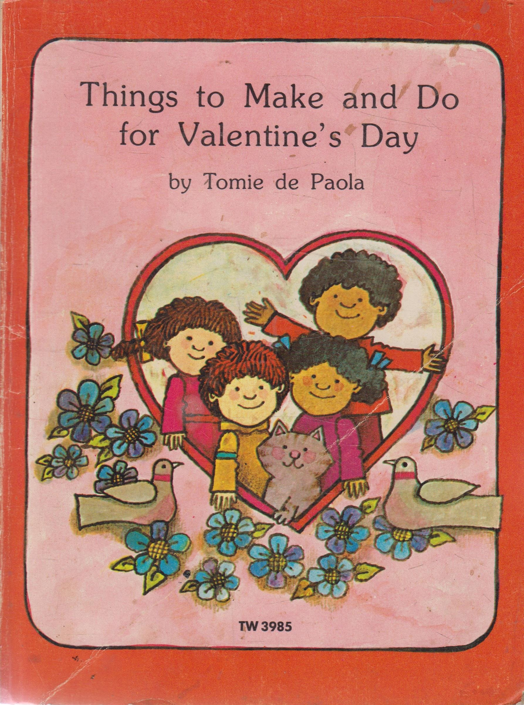 Things to Make and Do for Valentine's Day: TW 3985