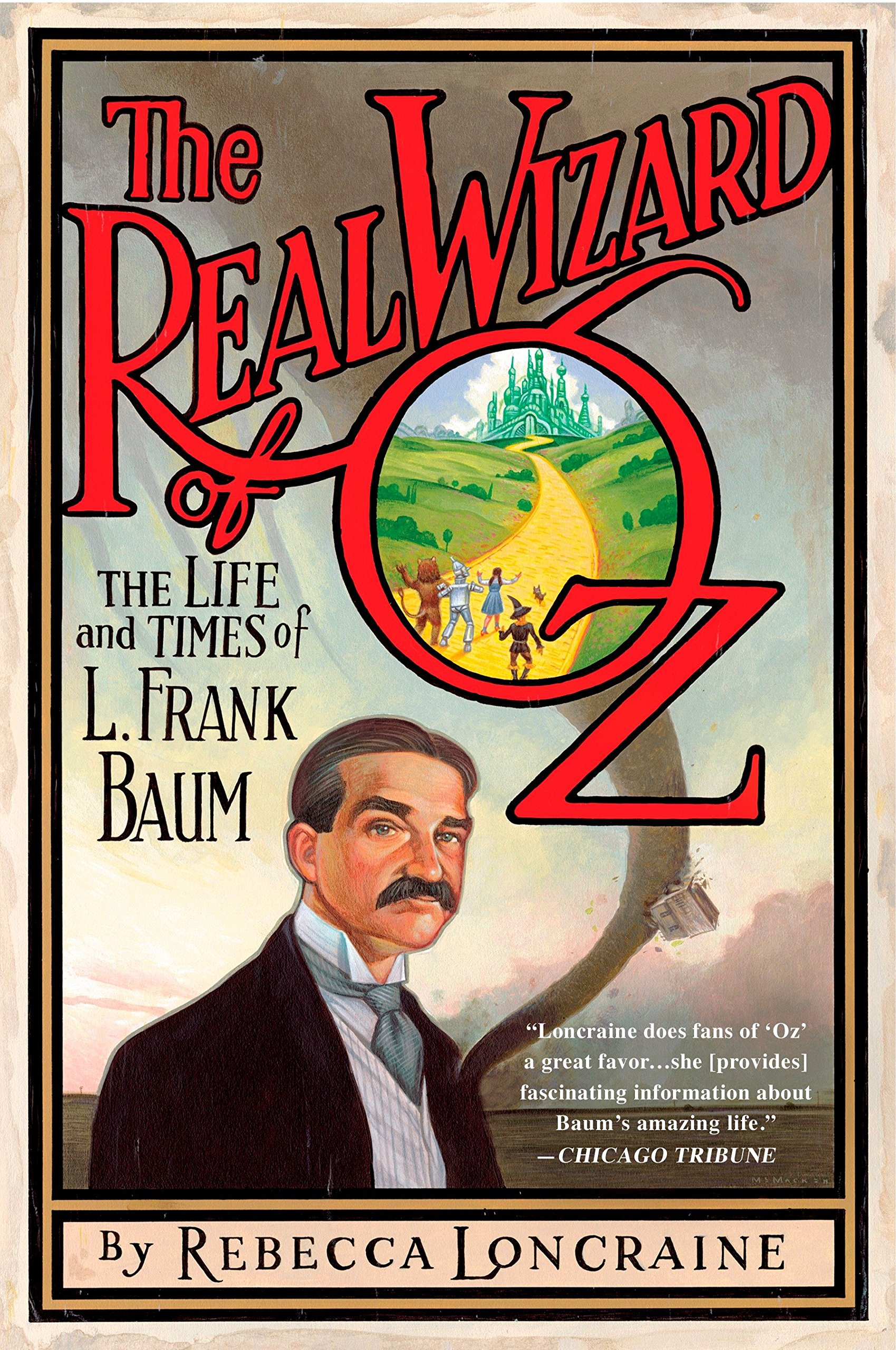 The Real Wizard of Oz: The Life and Times of L. Frank Baum PDF