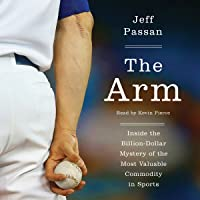 The Arm: Inside the Billion-Dollar Mystery of the Most Valuable Thing in Sports