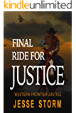Final Ride For Justice (Western Frontier Justice)