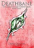 Deathbane (The Silent Blade Chronicles Book 3)