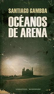 Océanos de arena (Spanish Edition)