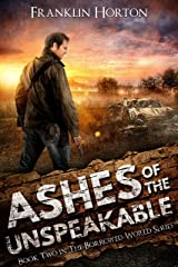 Ashes of the Unspeakable: Book Two in The Borrowed World Series Kindle Edition
