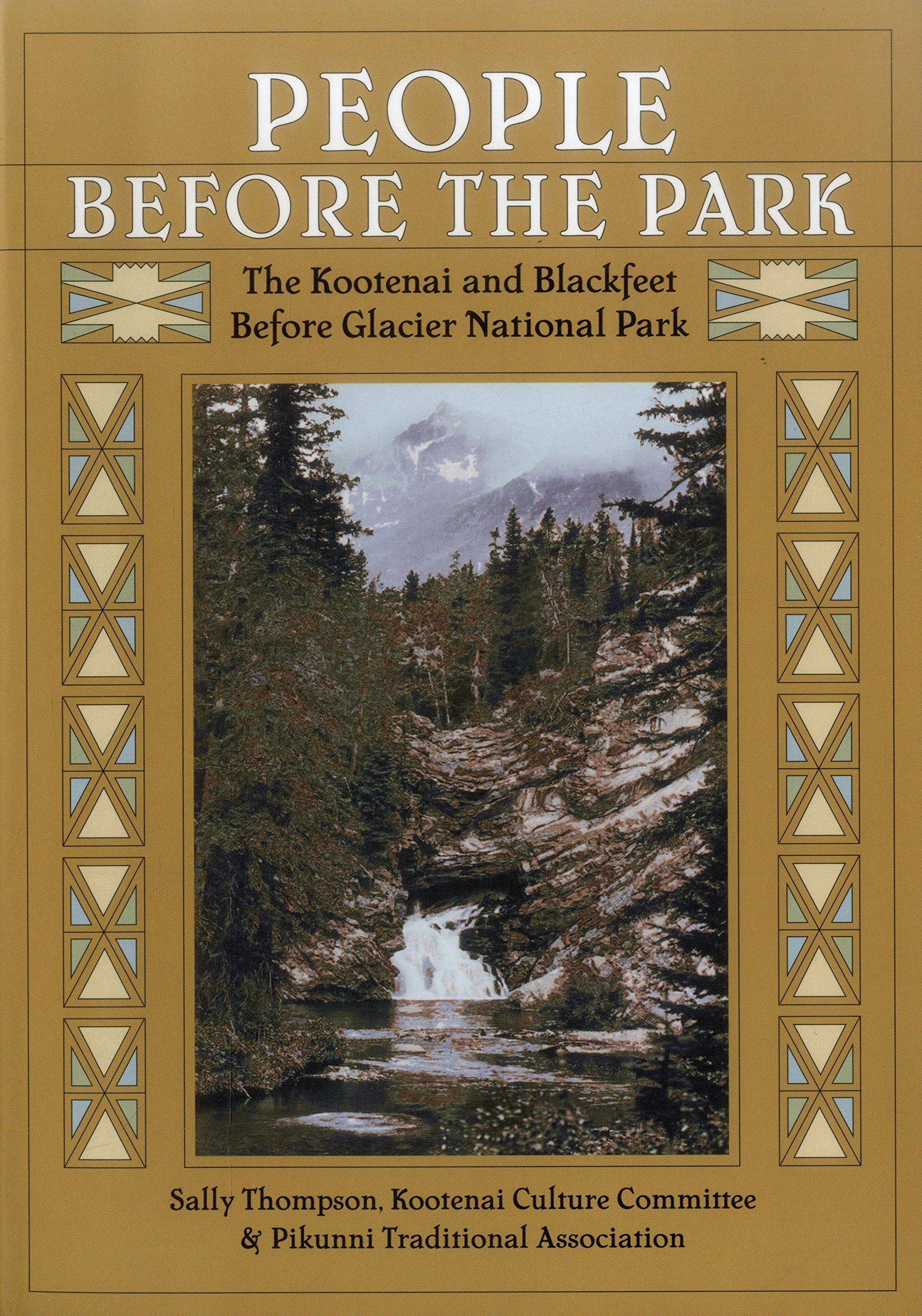 Download People Before the Park: The Kootenai and Blackfeet before Glacier National Park pdf epub