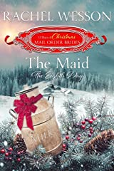 The Maid, The Eighth Day (The 12 Days of Christmas Mail-Order Brides Book 8) Kindle Edition