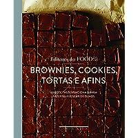 Brownies, cookies, tortas e afins: 60 receitas sensacionais para fazer num piscar de olhos