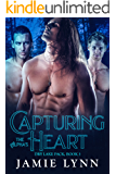 Capturing the Alpha's Heart: Dry Lake Pack, book 3