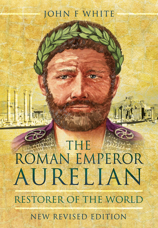 Amazon com: The Roman Emperor Aurelian: Restorer of the