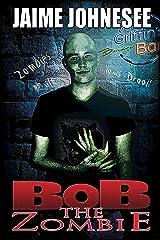 Bob The Zombie Kindle Edition