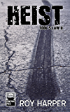 Heist: Tool's Law II (Tool's Law Series Book 2)