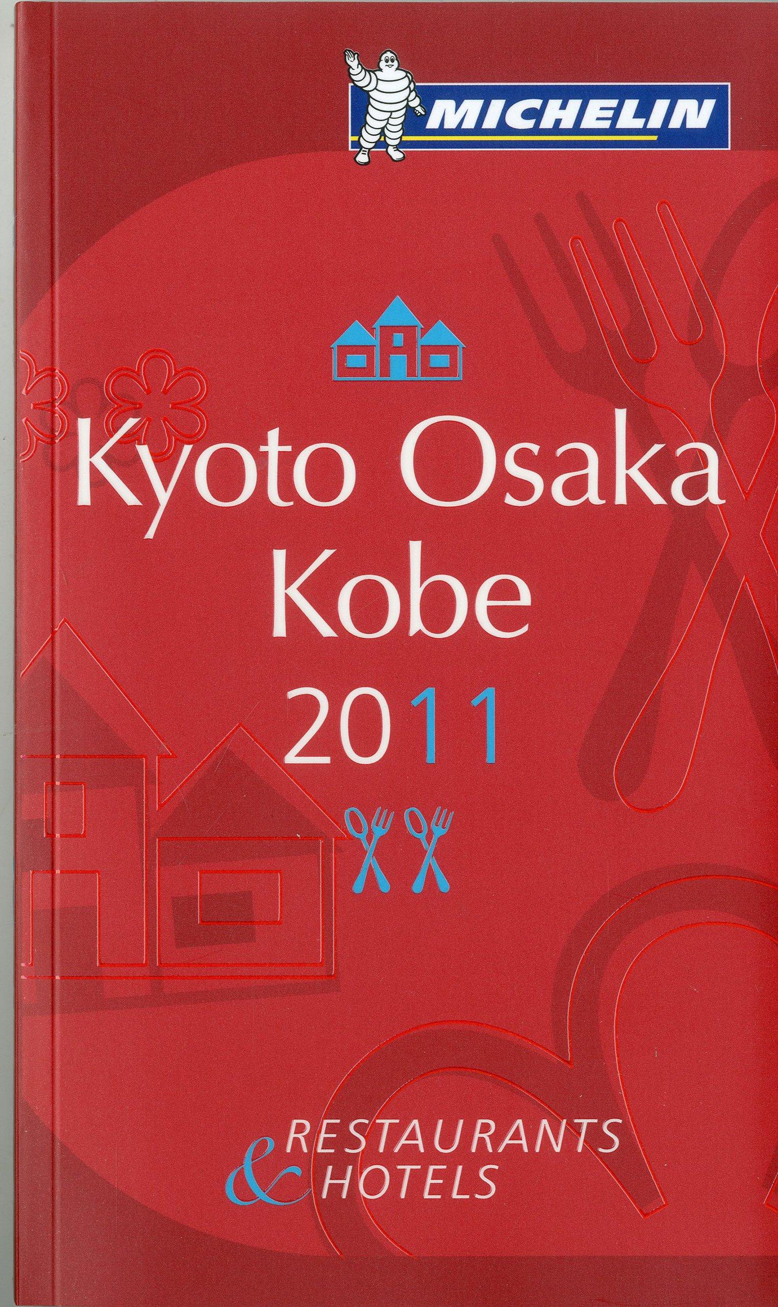 Michelin Red Guide Kyoto Osaka Kobe 2011: Hotels and Restaurants pdf