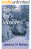 Raised by Wolves (Canidae series Book 1)