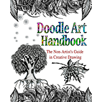DOODLE ART HANDBOOK: The Non-Artist's Guide in Creative Drawing (English Edition)
