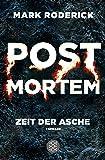 Post Mortem - Zeit der Asche: Thriller