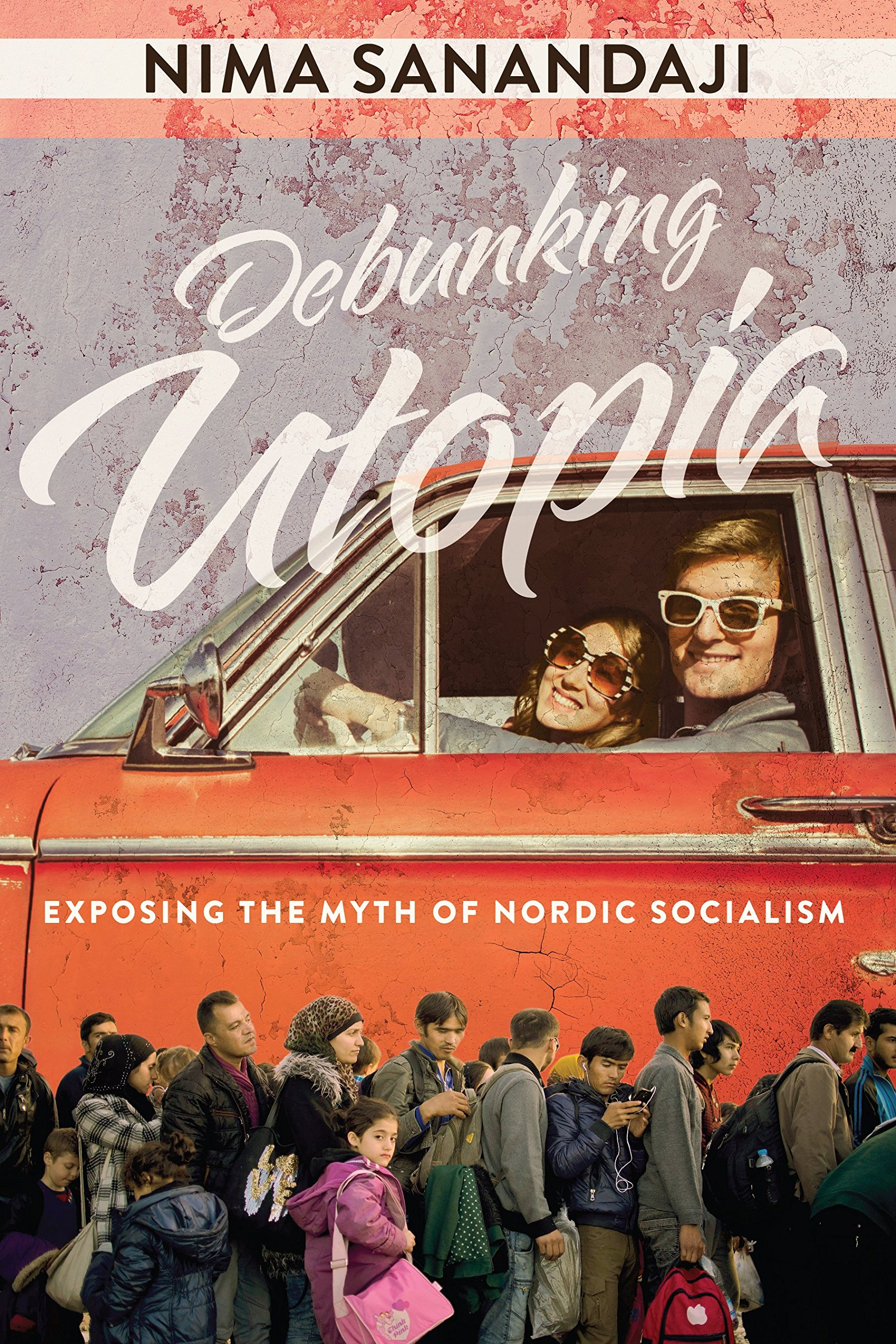 Debunking Utopia: Exposing the Myth of Nordic Socialism: Amazon.co ...