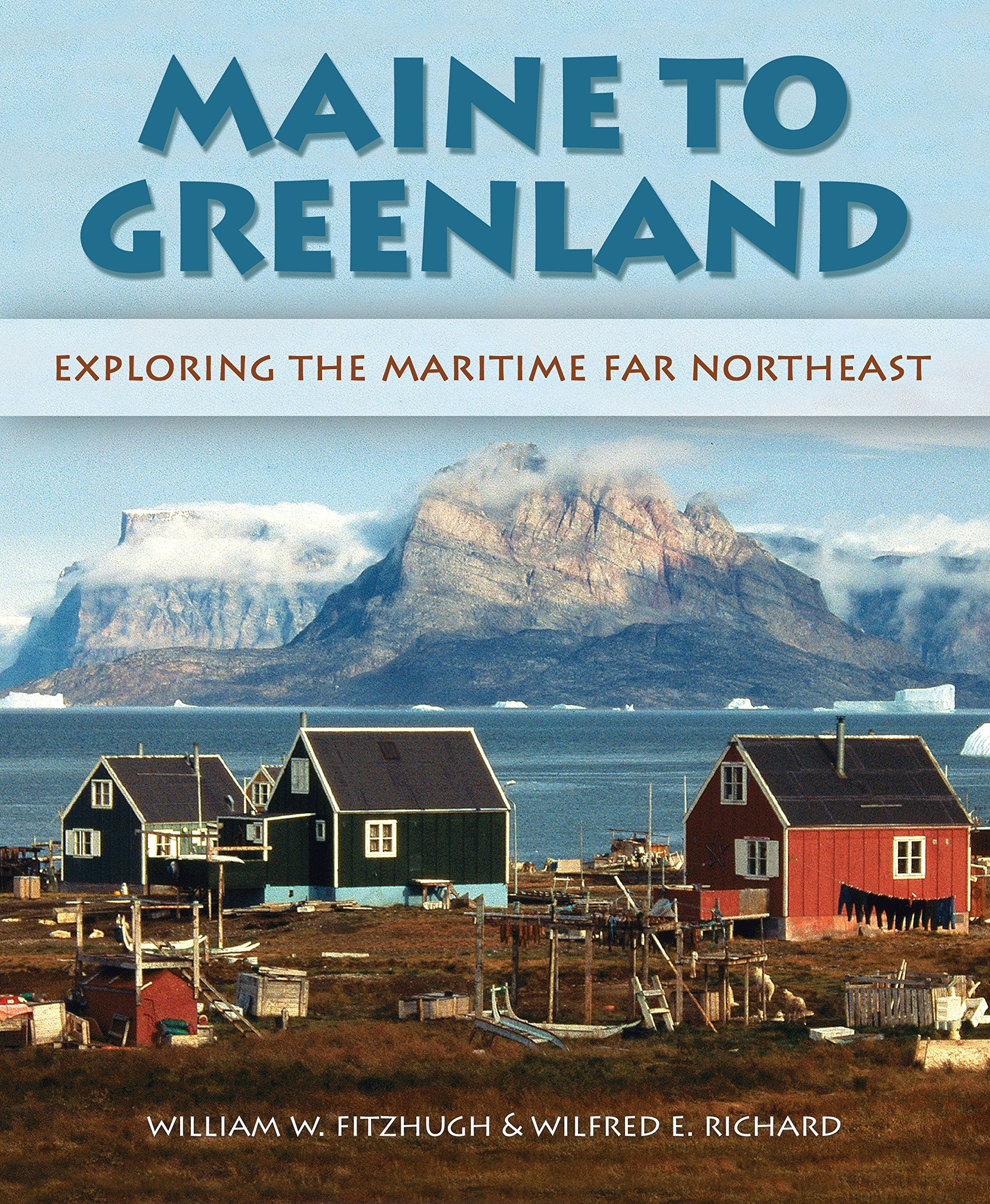Download Maine to Greenland: Exploring the Maritime Far Northeast pdf