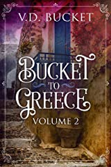 Bucket To Greece Volume 2: A Comical Living Abroad Adventure Kindle Edition