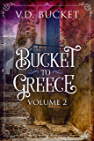 Bucket To Greece Volume 2: A Comical Living Abroad Adventure (English Edition)