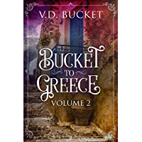 Bucket To Greece Volume 2: A Comical Living Abroad Adventure