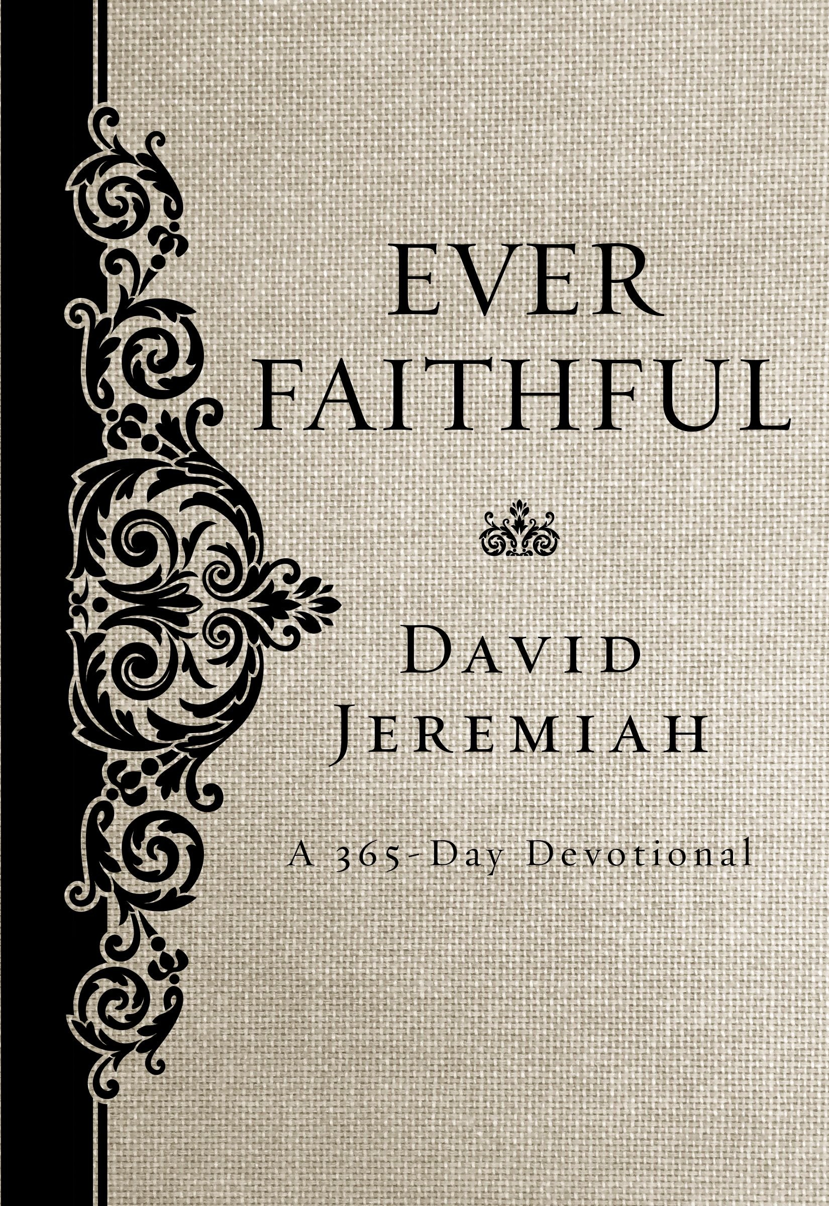 Read Online Ever Faithful: A 365-Day Devotional ebook