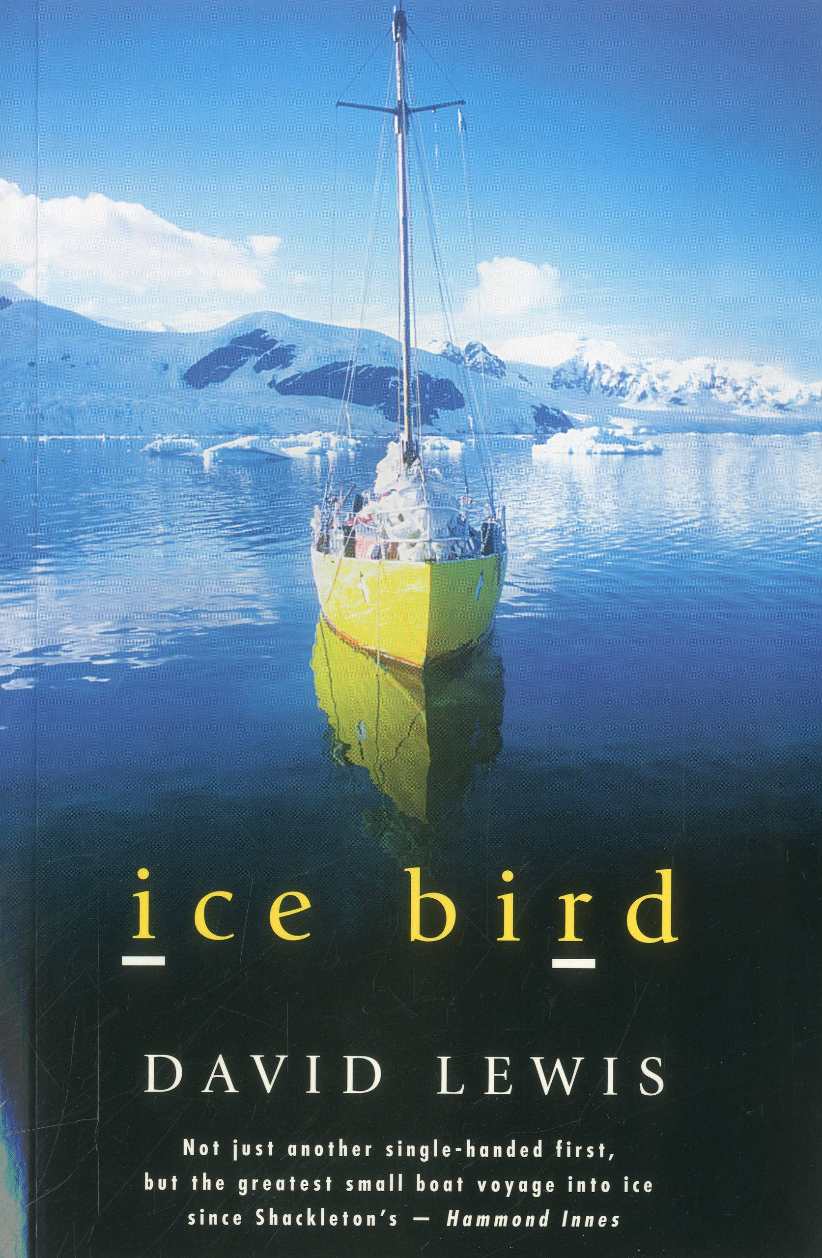 Read Online Ice Bird: The Classic Story of the First Single-Handed Voyage to Antarctica pdf