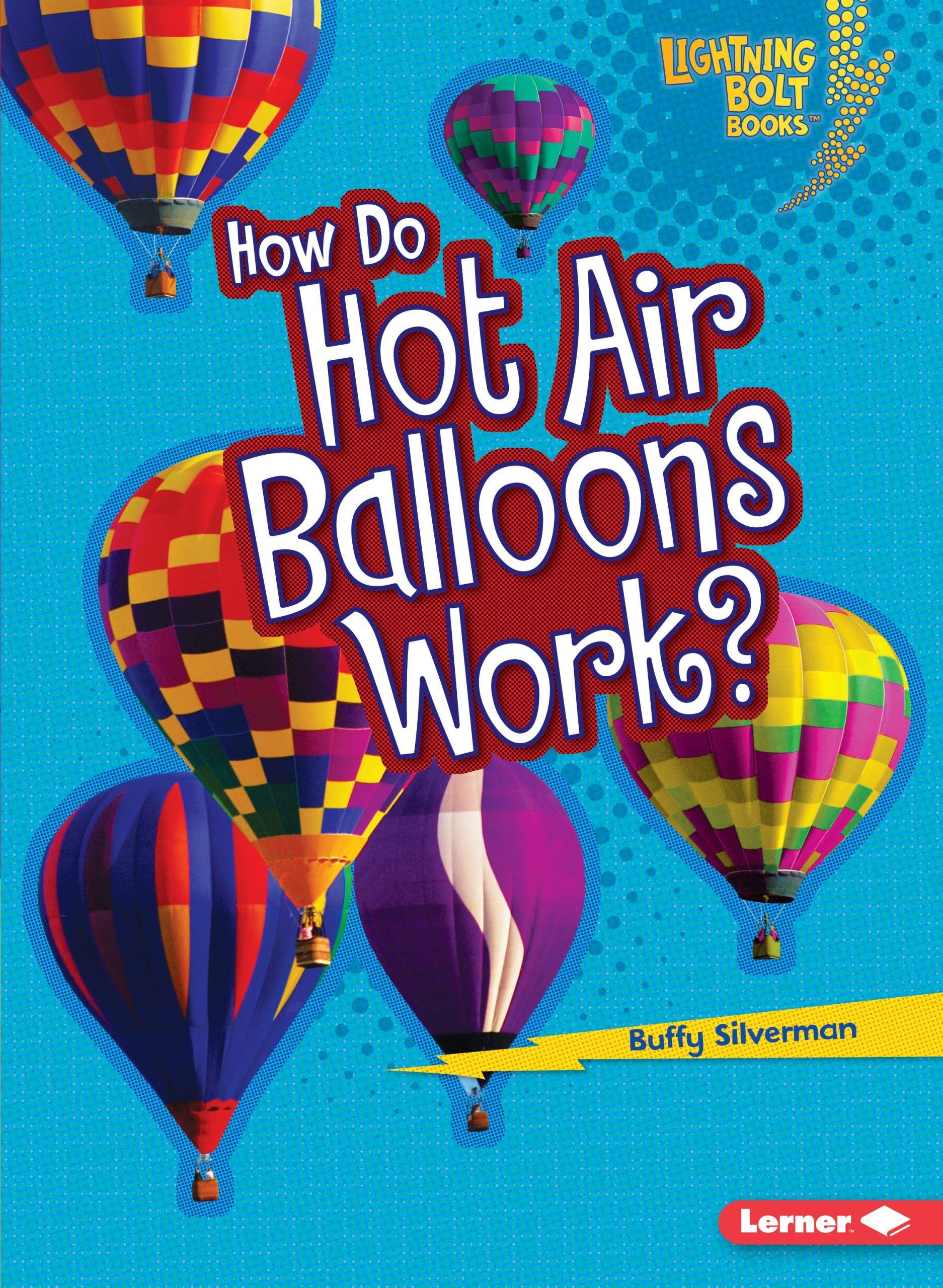 How Do Hot Air Balloons Work? (Lightning Bolt Books)
