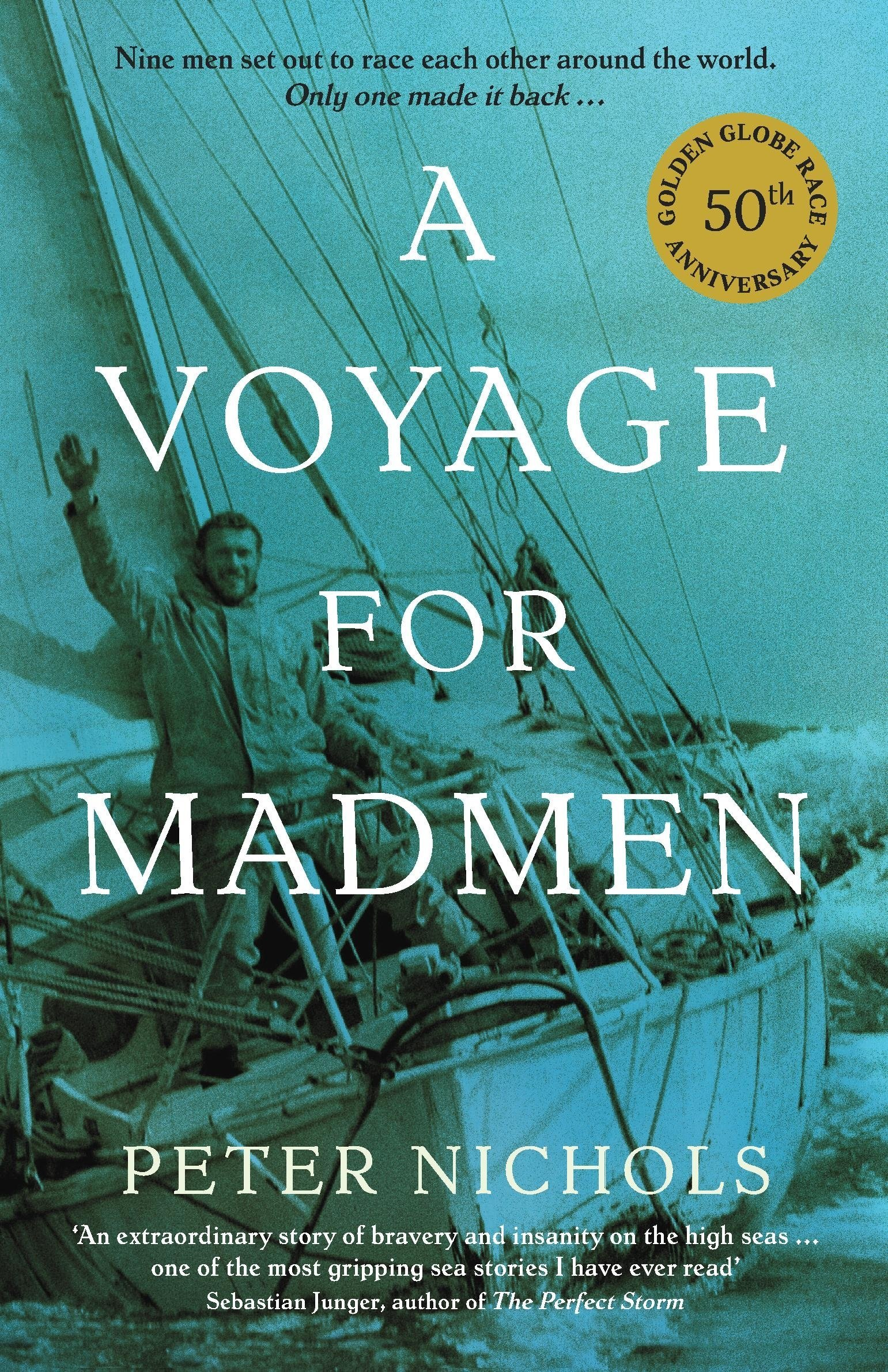 A Voyage For Madmen  Nine Men Set Out To Race Each Other Around The World. Only One Made It Back ...