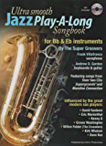 Ultra Smooth Jazz Play-A-Long Songbook for Bb and Eb instruments  (English Edition)