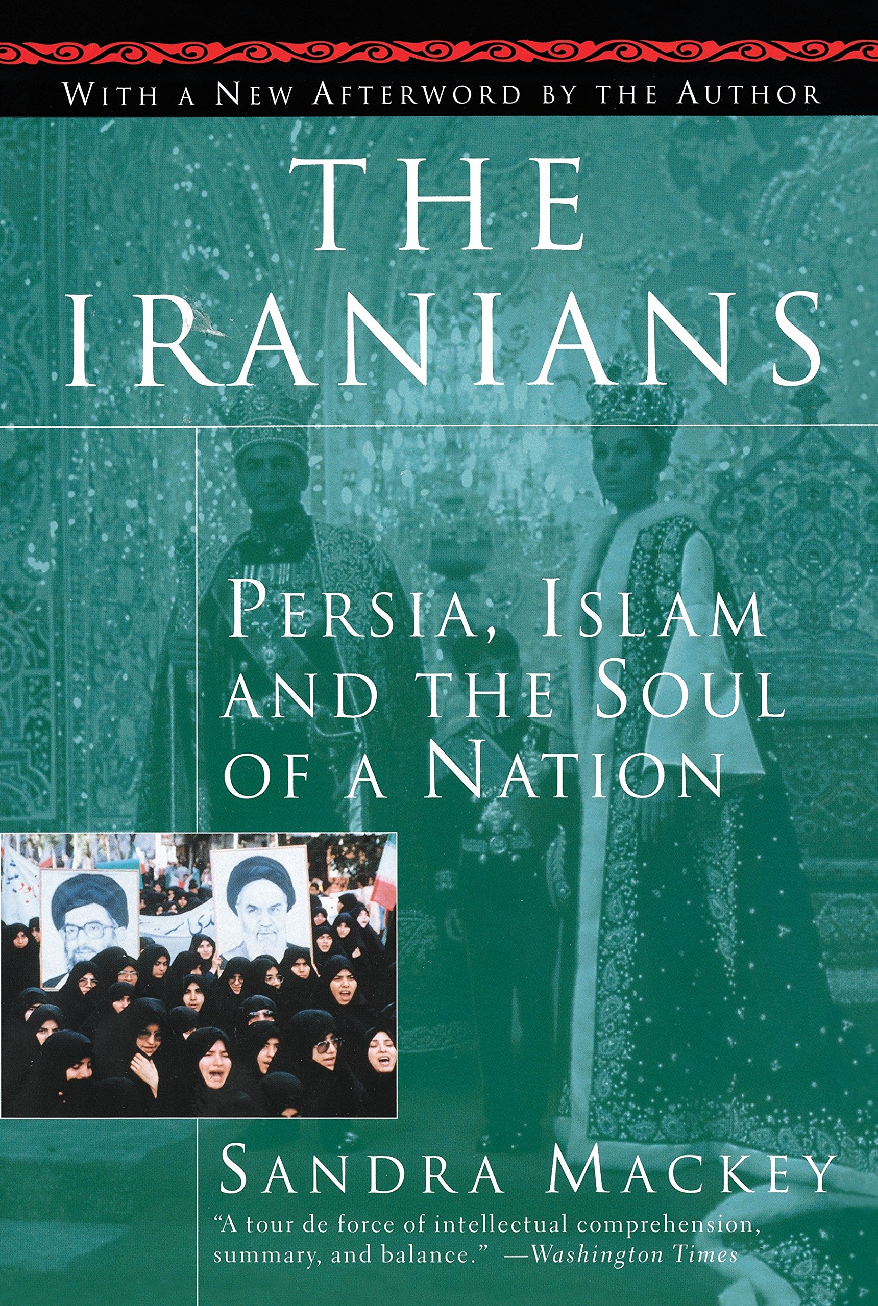 The Iranians: Persia, Islam and the Soul of a Nation: Sandra Mackey ...
