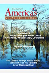 Discover! America's Great River Road, Volume 4: Memphis, Tennesse to the Gulf: Your Guide to heritage, natural history, and Recreation along the Delta Region of the Mississippi River Kindle Edition