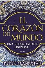 El corazón del mundo: Una nueva historia universal (Spanish Edition) Kindle Edition