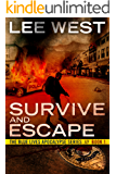 SURVIVE AND ESCAPE: A Post-Apocalyptic EMP Thriller (The Blue Lives Apocalypse Series Book 1)
