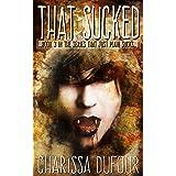 That Sucked (The Series That Just Plain Sucks Book 3)