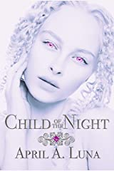 Child of the Night (Sarah DeLuz Files Book 1) Kindle Edition