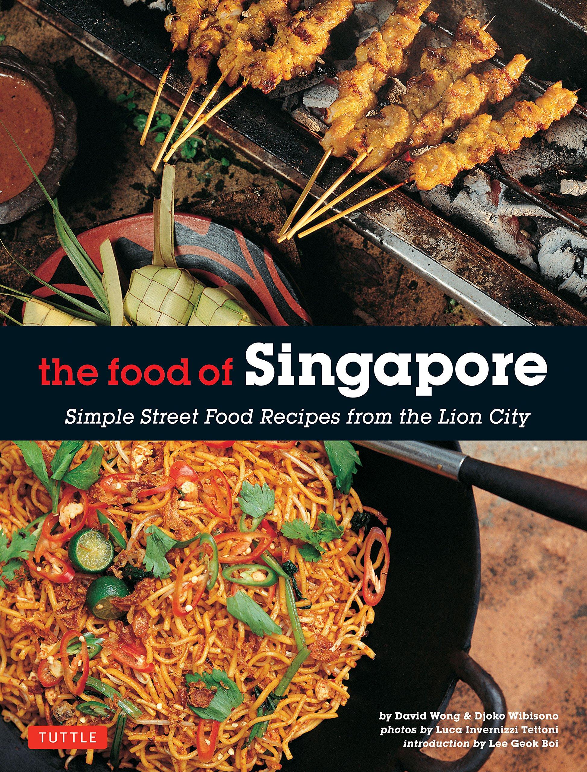 Food of singapore simple street food recipes from the lion city food of singapore simple street food recipes from the lion city singapore cookbook 64 recipes djoko wibisono david wong luca invernizzi tettoni forumfinder Choice Image