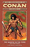Chronicles of Conan Volume 5: The Shadow in the Tomb and Other Stories