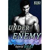Under His Enemy: Hybrid Heat Mpreg Romance Book 6