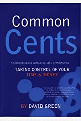Common Cents: A common sense whole-of-life approach to taking control of your time and money Kindle Edition