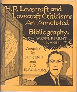 H.P. LOVECRAFT AND LOVECRAFT CRITICISM: AN ANNOTATED BIBLIOGRAPHY. SUPPLEMENT 1980-1984.